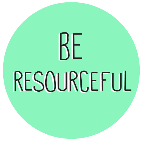 Be Resourceful