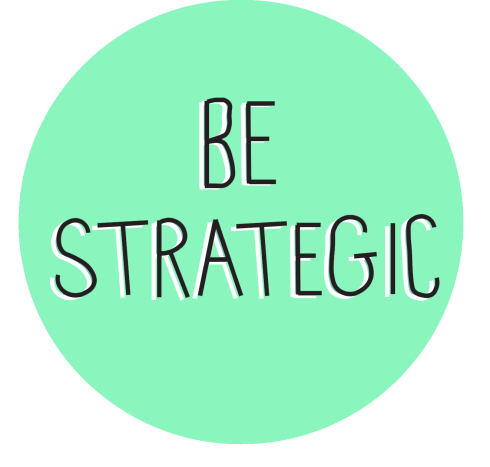 Be Strategic