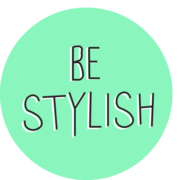 Be Stylish